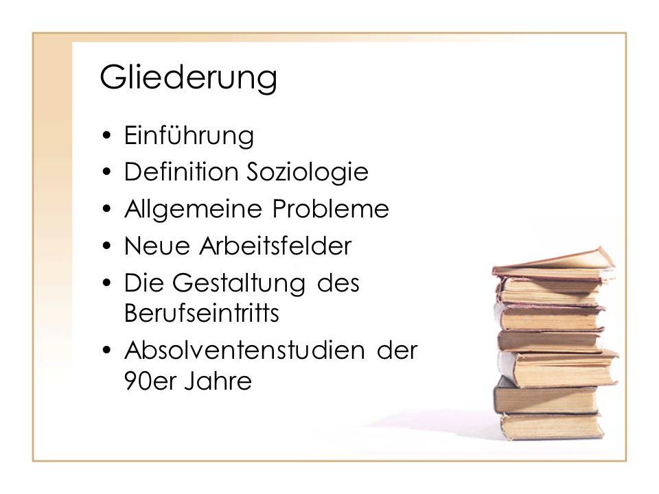 Gliederung Einführung Definition Soziologie Allgemeine Probleme