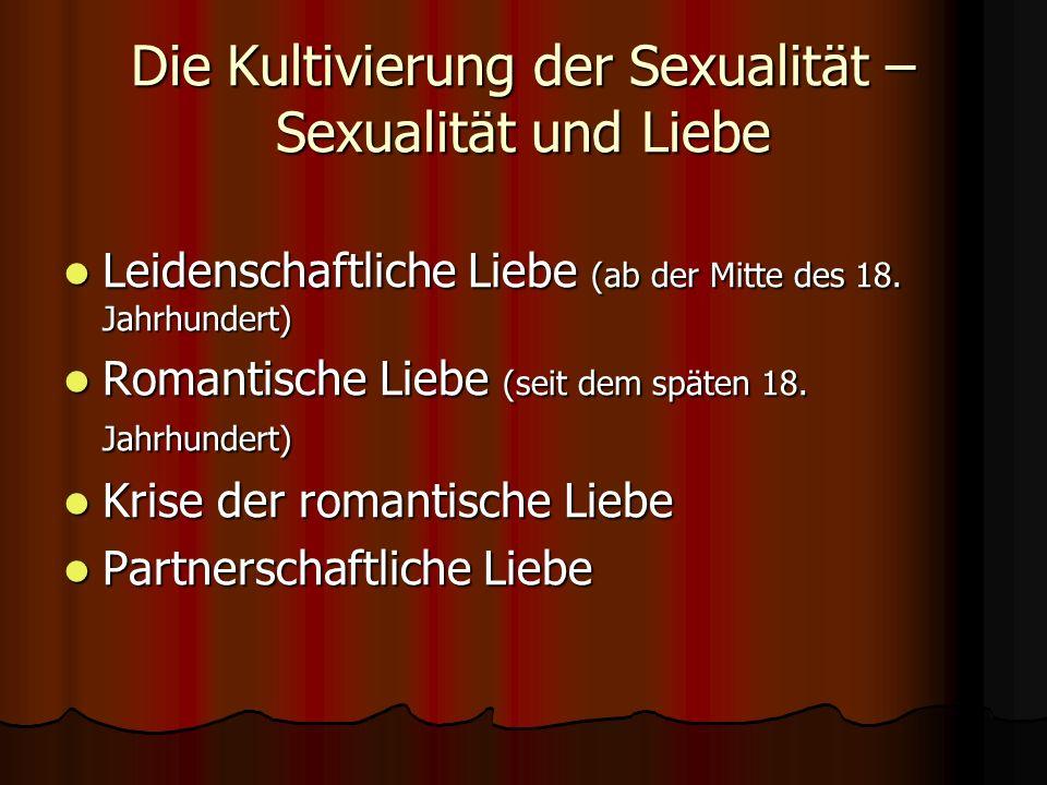 Die Kultivierung der Sexualität – Sexualität und Liebe