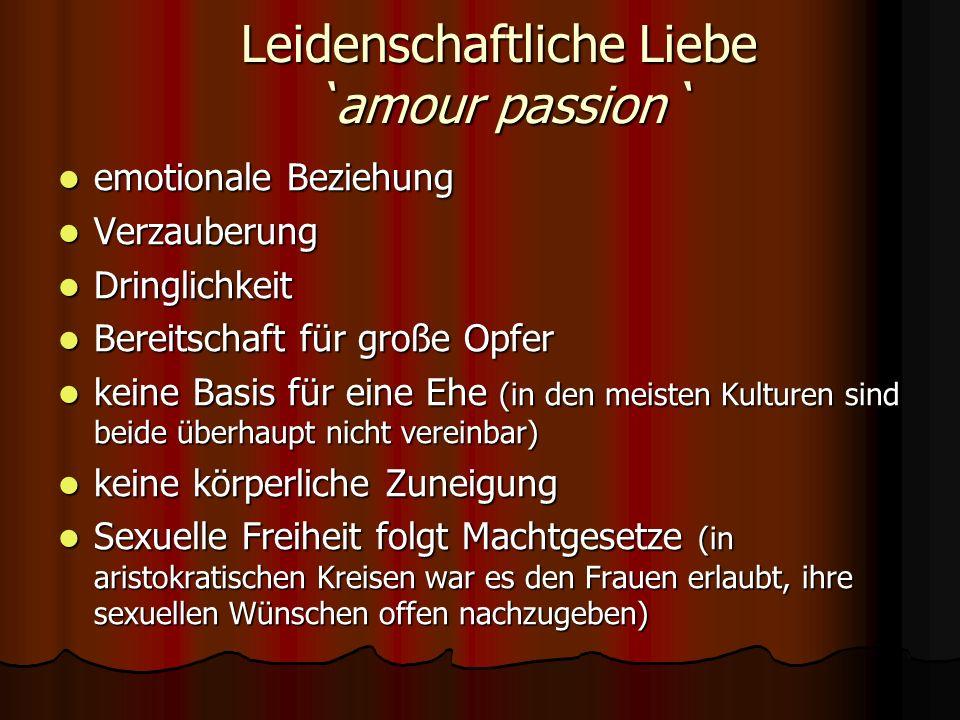 Leidenschaftliche Liebe `amour passion`