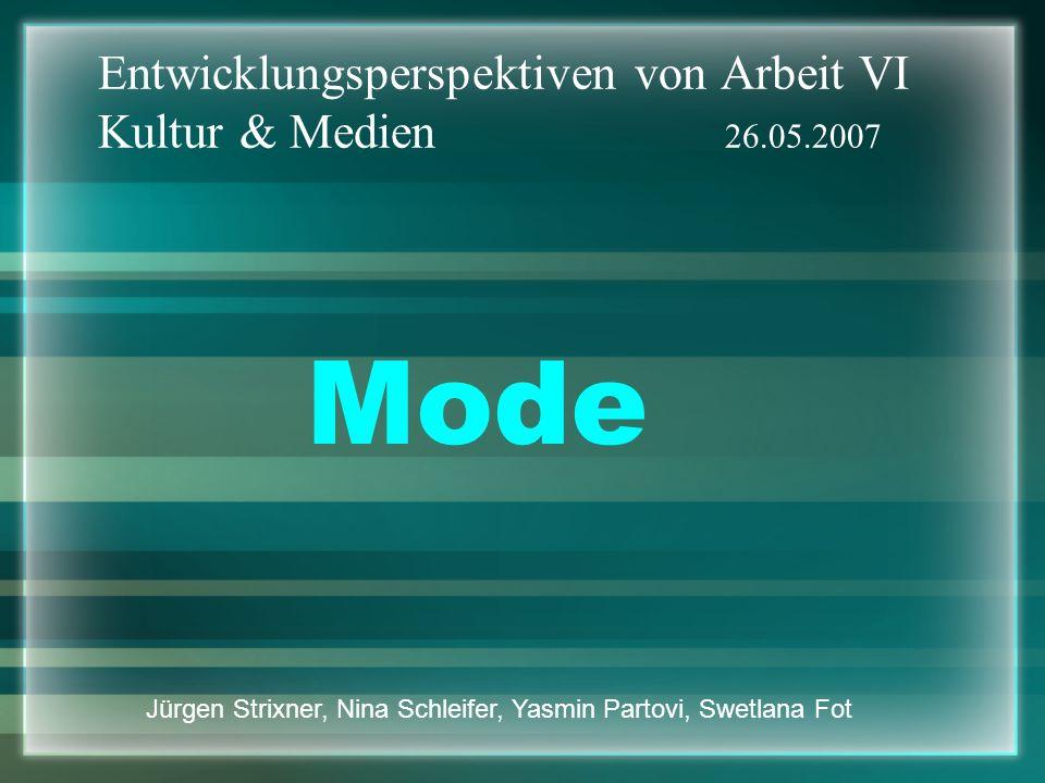 Entwicklungsperspektiven von Arbeit VI Kultur & Medien 26.05.2007