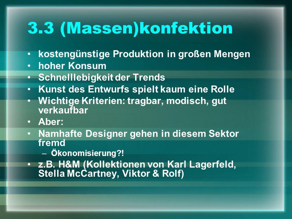 3.3 (Massen)konfektion kostengünstige Produktion in großen Mengen