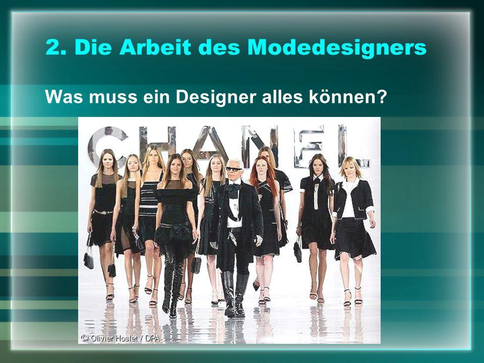 2. Die Arbeit des Modedesigners