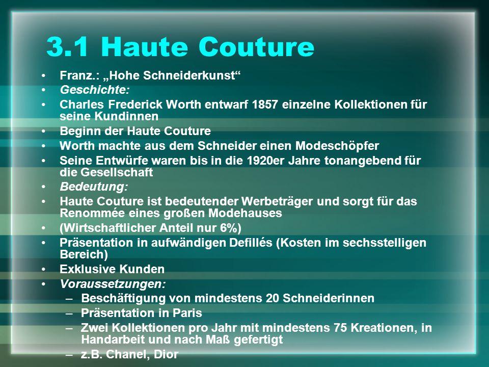 """3.1 Haute Couture Franz.: """"Hohe Schneiderkunst Geschichte:"""