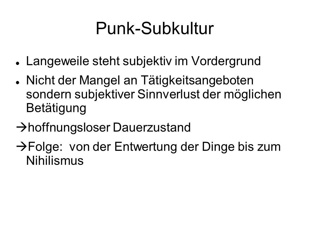 Punk-Subkultur Langeweile steht subjektiv im Vordergrund