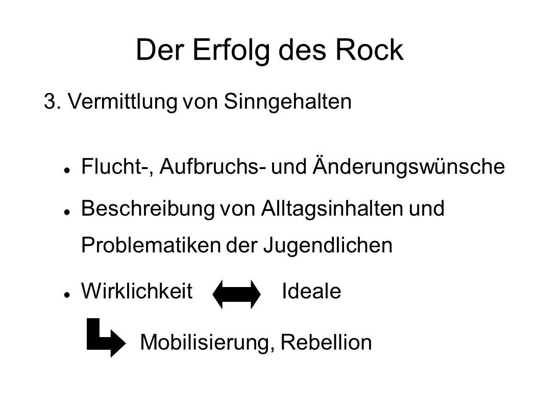 Der Erfolg des Rock 3. Vermittlung von Sinngehalten