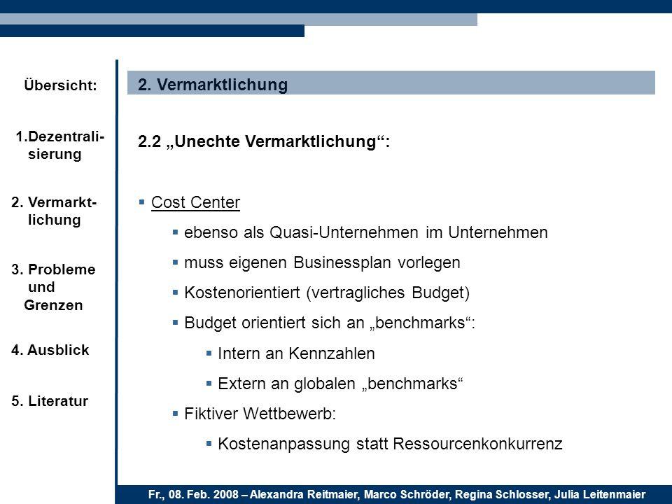 """2. Vermarktlichung 2.2 """"Unechte Vermarktlichung : Cost Center. ebenso als Quasi-Unternehmen im Unternehmen."""