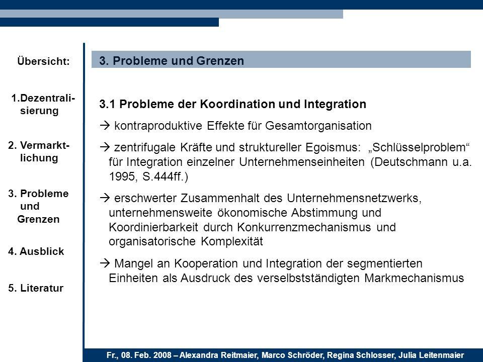 3. Probleme und Grenzen 3.1 Probleme der Koordination und Integration.  kontraproduktive Effekte für Gesamtorganisation.