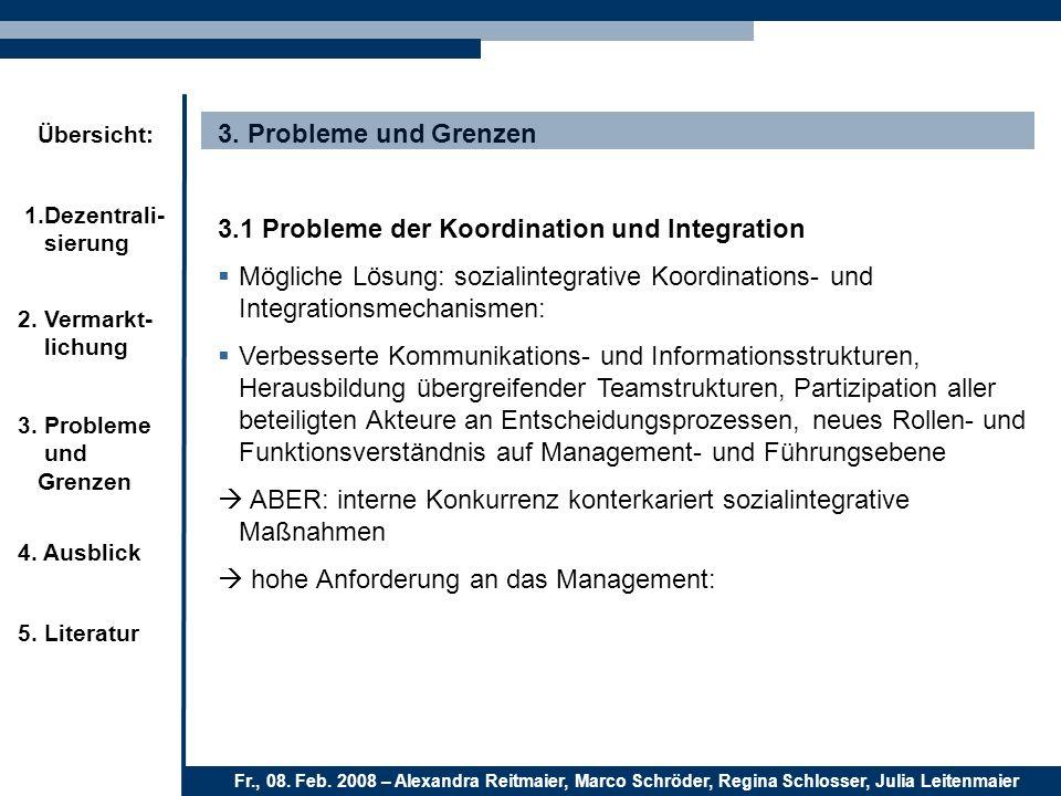 3. Probleme und Grenzen3.1 Probleme der Koordination und Integration. Mögliche Lösung: sozialintegrative Koordinations- und Integrationsmechanismen: