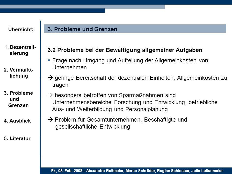 3. Probleme und Grenzen 3.2 Probleme bei der Bewältigung allgemeiner Aufgaben. Frage nach Umgang und Aufteilung der Allgemeinkosten von Unternehmen.