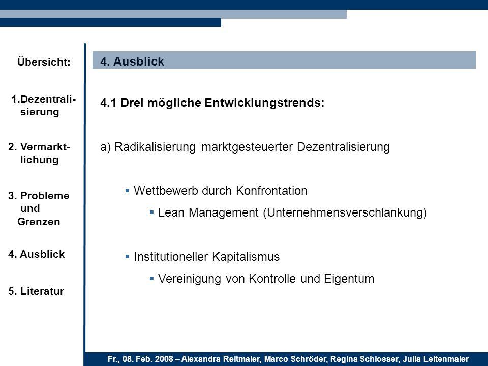 4. Ausblick 4.1 Drei mögliche Entwicklungstrends: a) Radikalisierung marktgesteuerter Dezentralisierung.