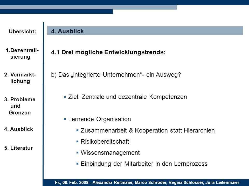"""4. Ausblick 4.1 Drei mögliche Entwicklungstrends: b) Das """"integrierte Unternehmen - ein Ausweg Ziel: Zentrale und dezentrale Kompetenzen."""