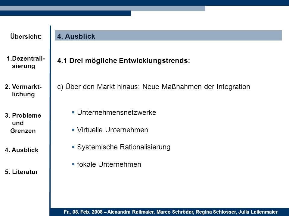 4. Ausblick 4.1 Drei mögliche Entwicklungstrends: c) Über den Markt hinaus: Neue Maßnahmen der Integration.