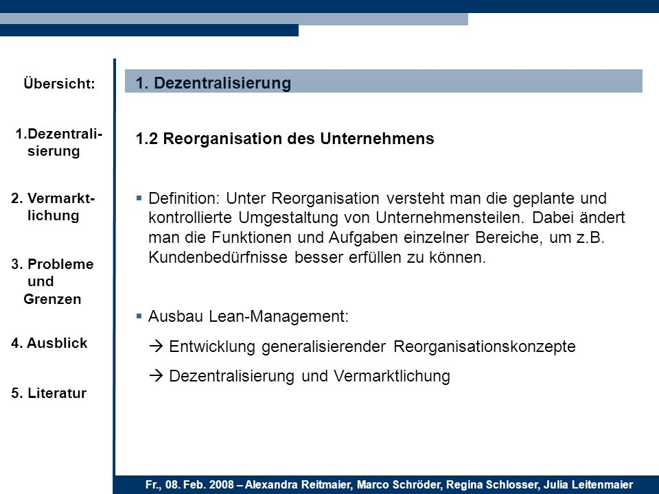 1. Dezentralisierung 1.2 Reorganisation des Unternehmens.