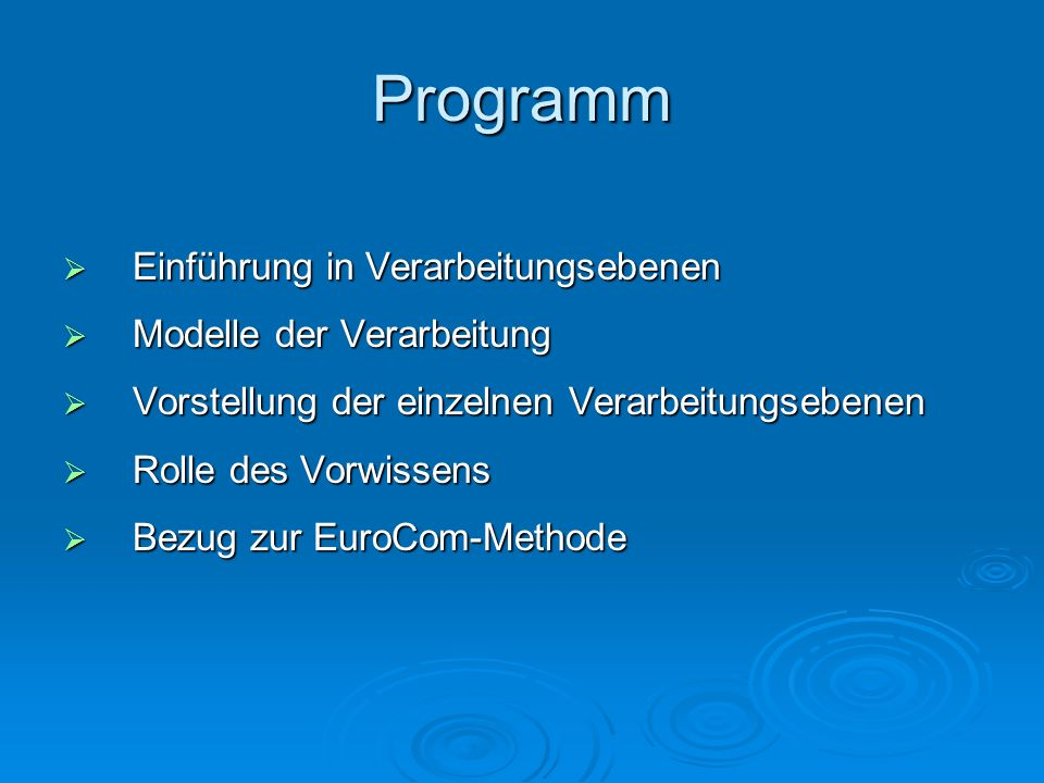 Programm Einführung in Verarbeitungsebenen Modelle der Verarbeitung