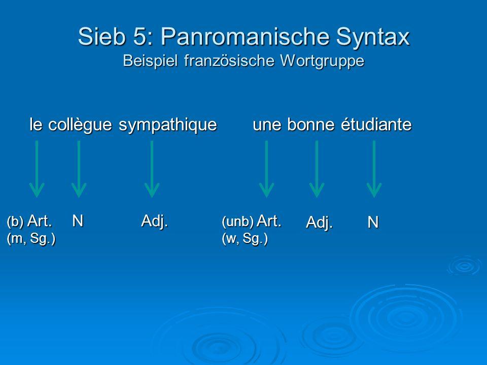 Sieb 5: Panromanische Syntax Beispiel französische Wortgruppe