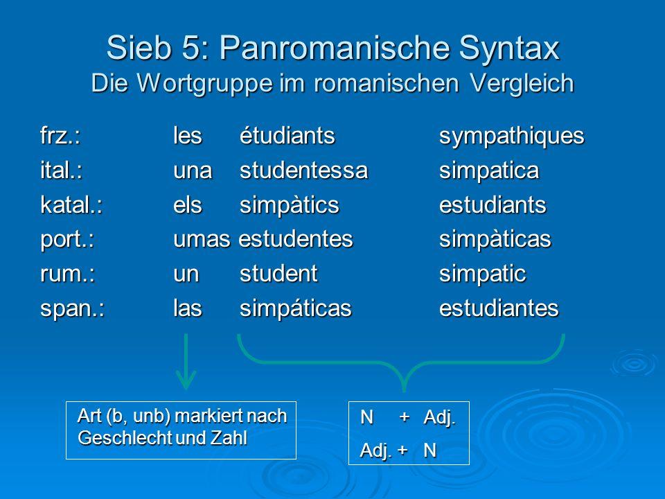 Sieb 5: Panromanische Syntax Die Wortgruppe im romanischen Vergleich