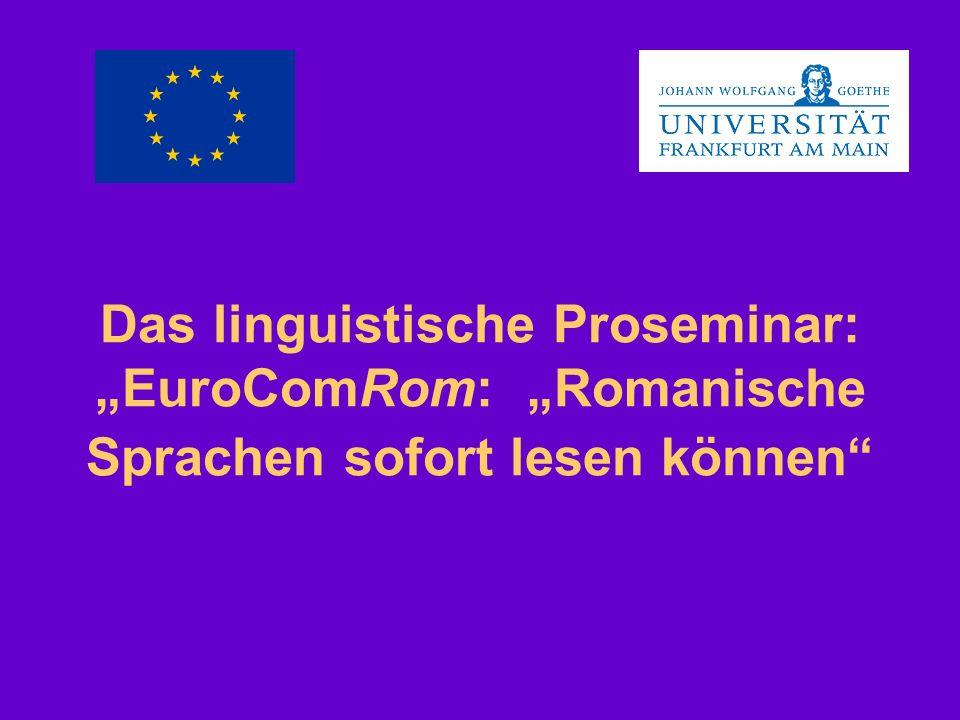 """Das linguistische Proseminar: """"EuroComRom: """"Romanische Sprachen sofort lesen können"""