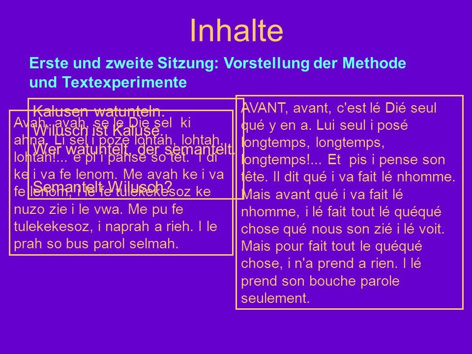 InhalteErste und zweite Sitzung: Vorstellung der Methode und Textexperimente.