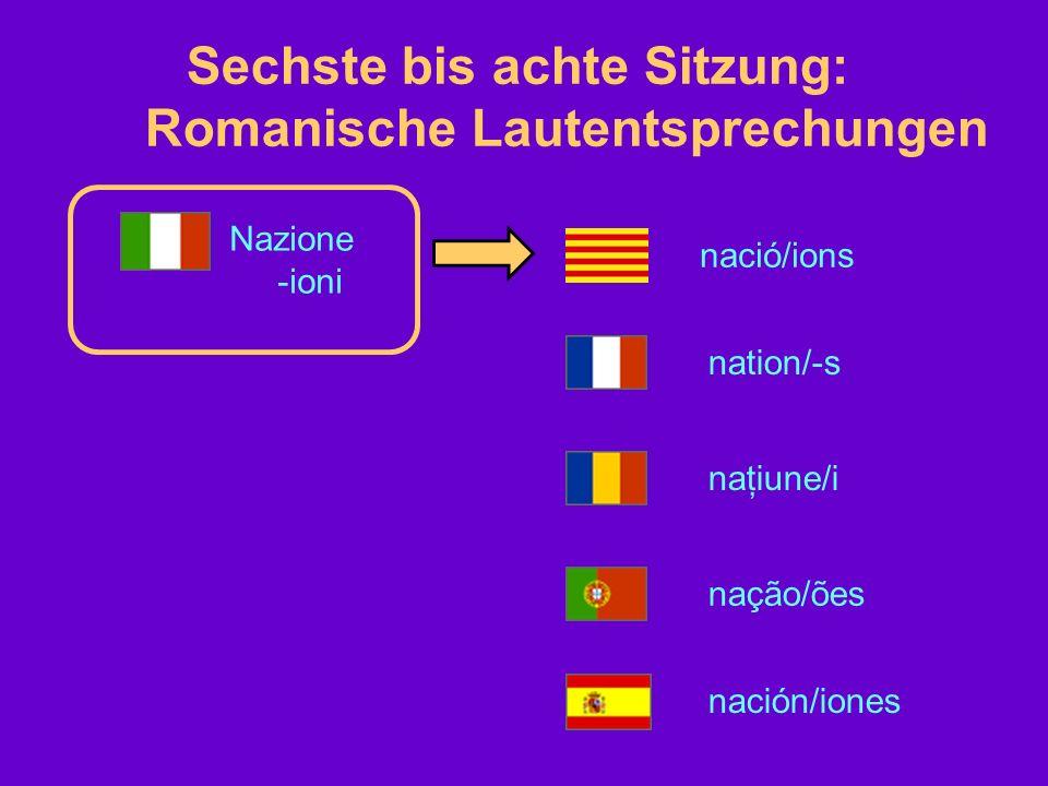 Sechste bis achte Sitzung: Romanische Lautentsprechungen