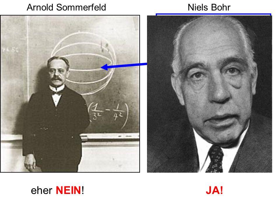 Arnold Sommerfeld eher NEIN! Niels Bohr JA! gequantelte Bahnen!!!
