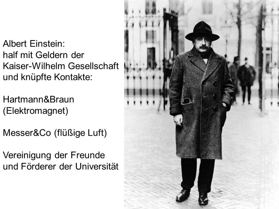 Albert Einstein: half mit Geldern der Kaiser-Wilhelm Gesellschaft und knüpfte Kontakte: