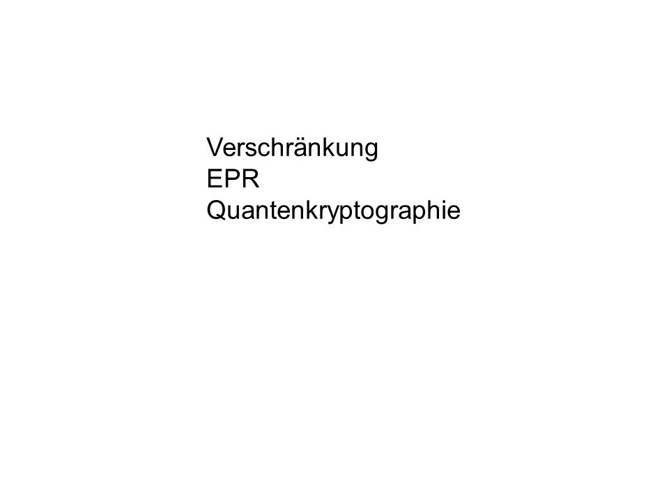 Verschränkung EPR Quantenkryptographie