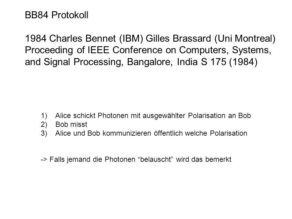 1984 Charles Bennet (IBM) Gilles Brassard (Uni Montreal)