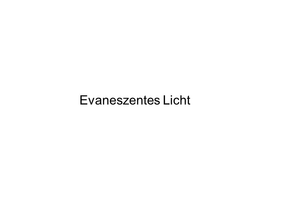 Evaneszentes Licht