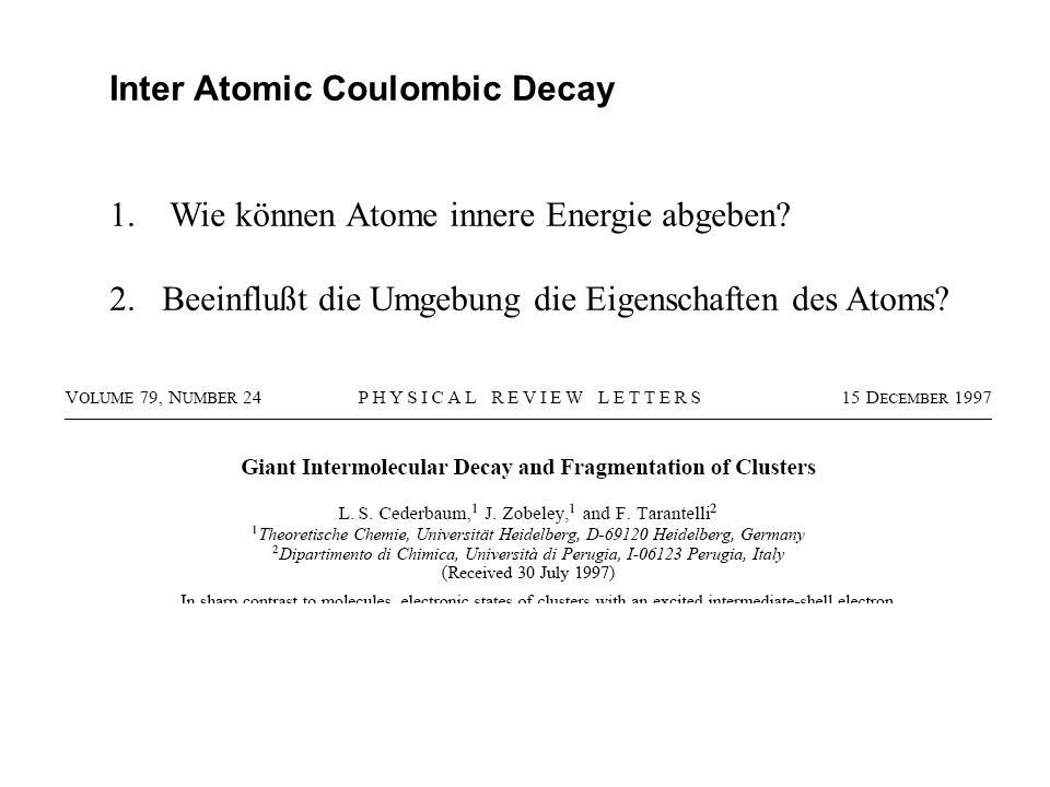 Inter Atomic Coulombic Decay