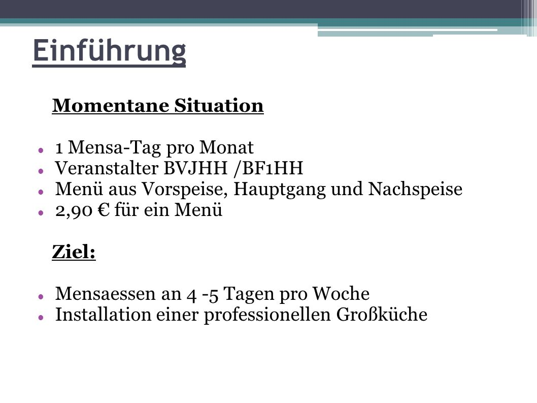 Einführung Momentane Situation 1 Mensa-Tag pro Monat