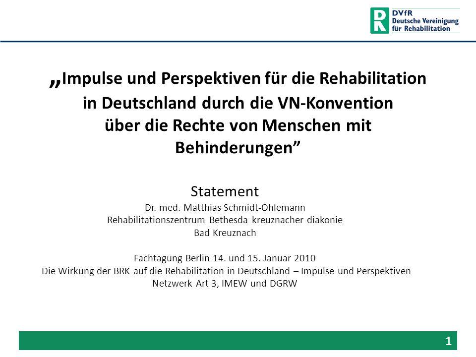 """""""Impulse und Perspektiven für die Rehabilitation in Deutschland durch die VN-Konvention über die Rechte von Menschen mit Behinderungen"""