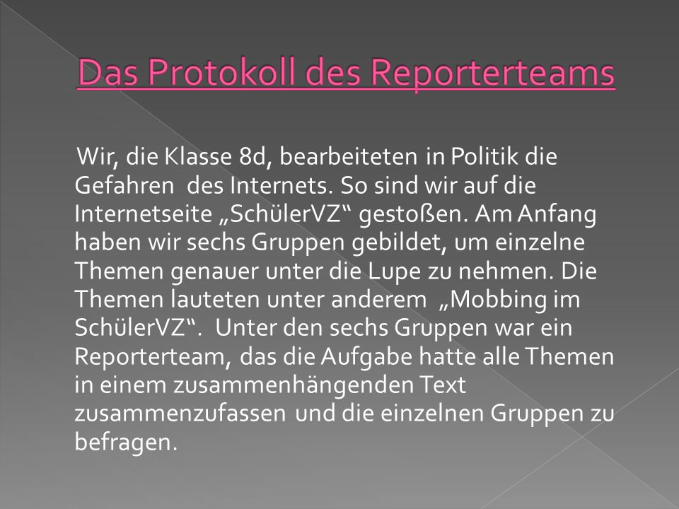 Das Protokoll des Reporterteams