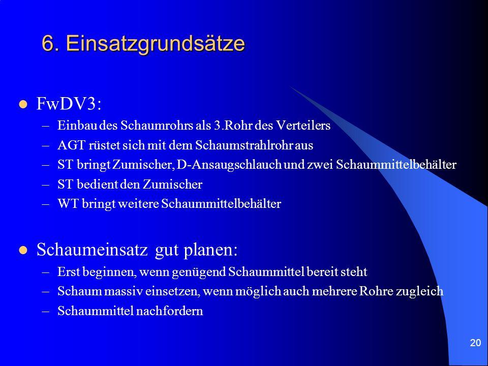6. Einsatzgrundsätze FwDV3: Schaumeinsatz gut planen: