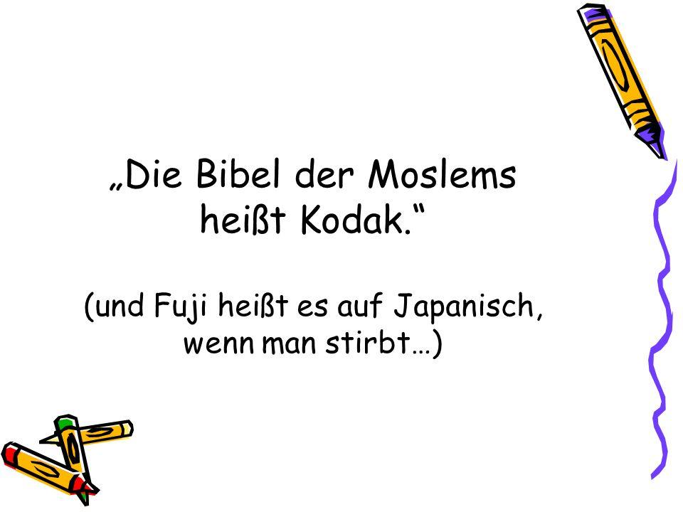 """""""Die Bibel der Moslems heißt Kodak"""