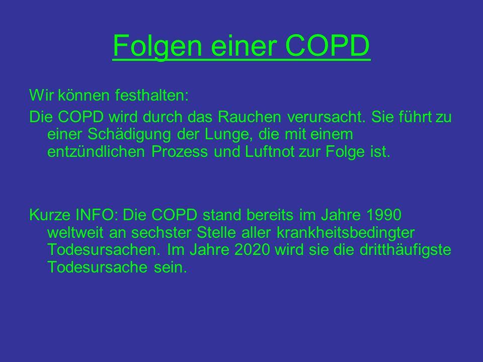 Folgen einer COPD Wir können festhalten: