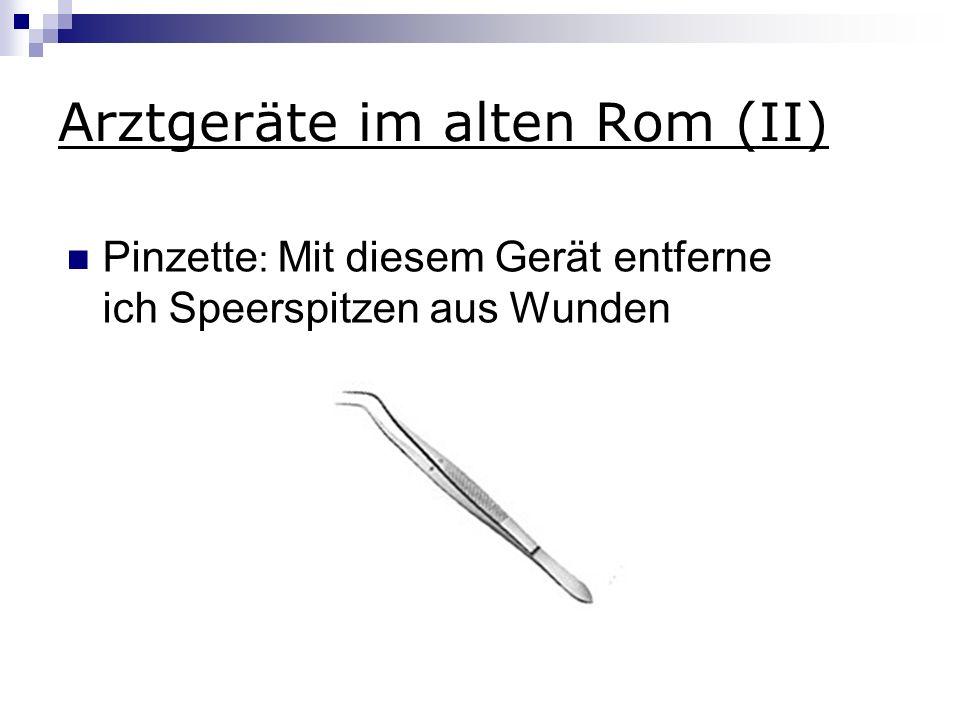 Arztgeräte im alten Rom (II)