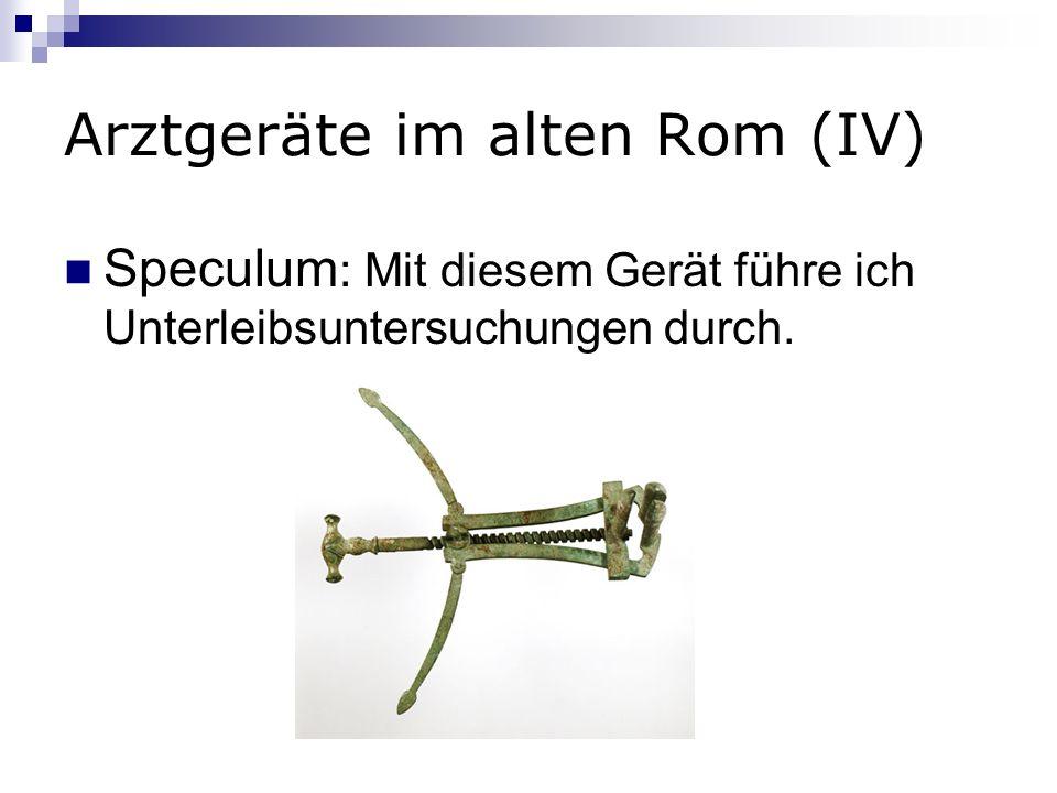 Arztgeräte im alten Rom (IV)