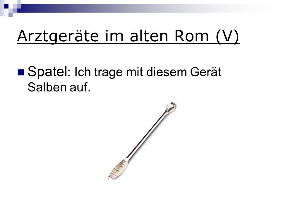 Arztgeräte im alten Rom (V)