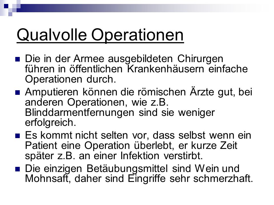 Qualvolle Operationen