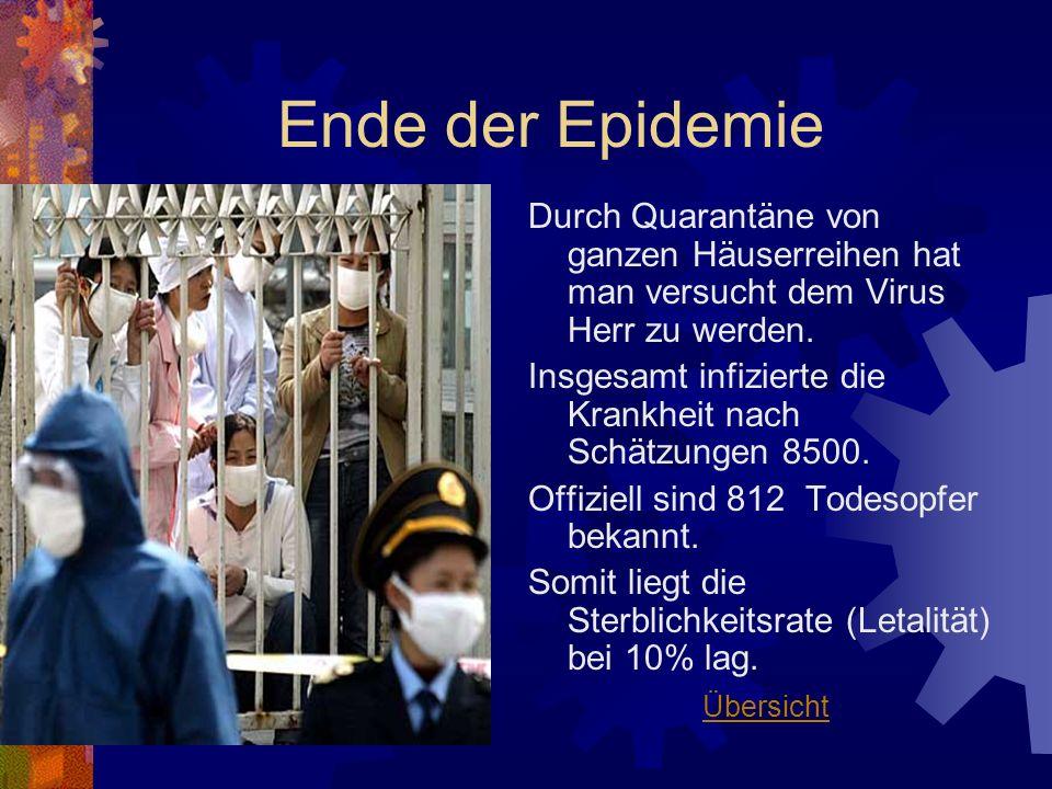 Ende der Epidemie Durch Quarantäne von ganzen Häuserreihen hat man versucht dem Virus Herr zu werden.