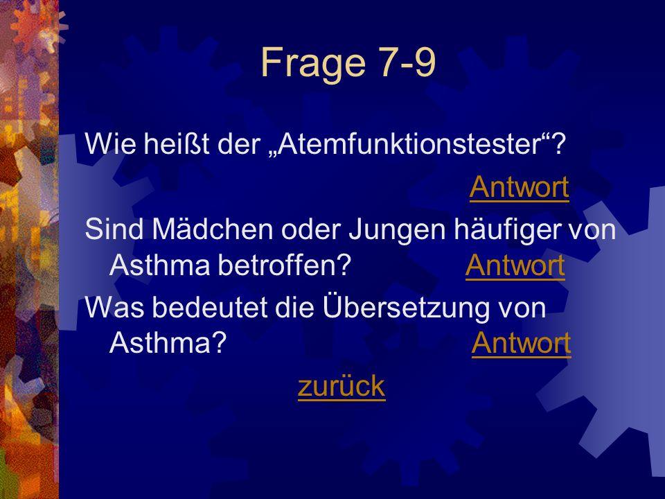 """Frage 7-9 Wie heißt der """"Atemfunktionstester Antwort"""