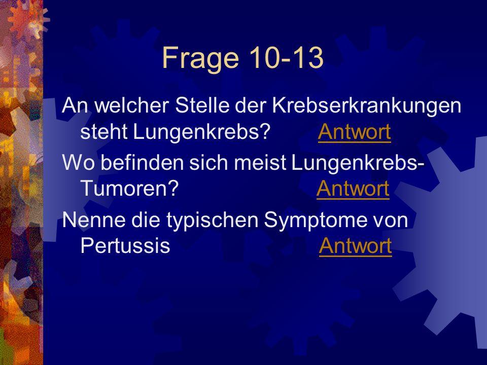 Frage 10-13 An welcher Stelle der Krebserkrankungen steht Lungenkrebs Antwort.