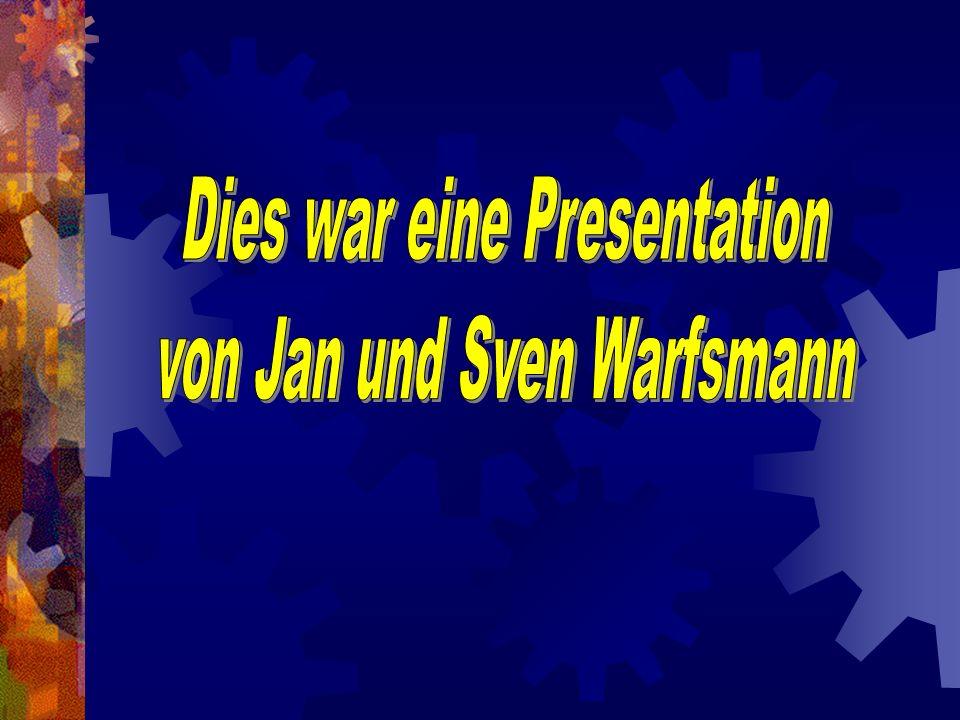 Dies war eine Presentation von Jan und Sven Warfsmann