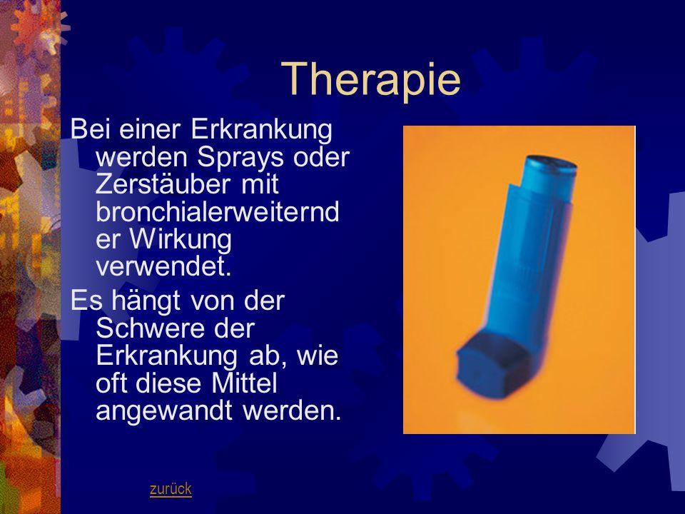 Therapie Bei einer Erkrankung werden Sprays oder Zerstäuber mit bronchialerweiternder Wirkung verwendet.