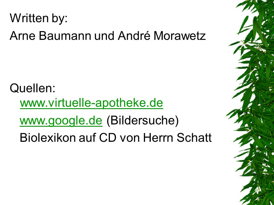 Written by: Arne Baumann und André Morawetz. Quellen: www.virtuelle-apotheke.de.