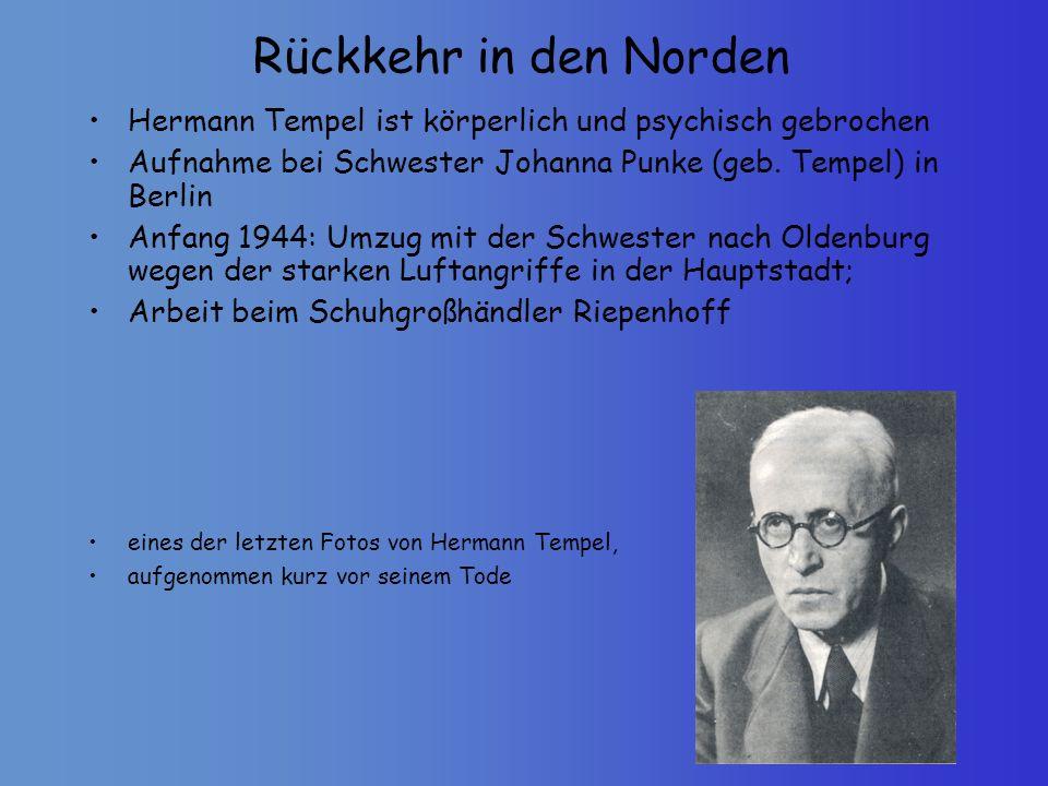 Rückkehr in den Norden Hermann Tempel ist körperlich und psychisch gebrochen. Aufnahme bei Schwester Johanna Punke (geb. Tempel) in Berlin.