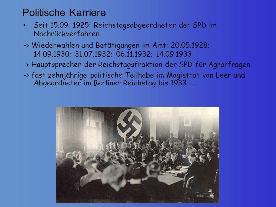 Politische Karriere Seit 15.09. 1925: Reichstagsabgeordneter der SPD im Nachrückverfahren.