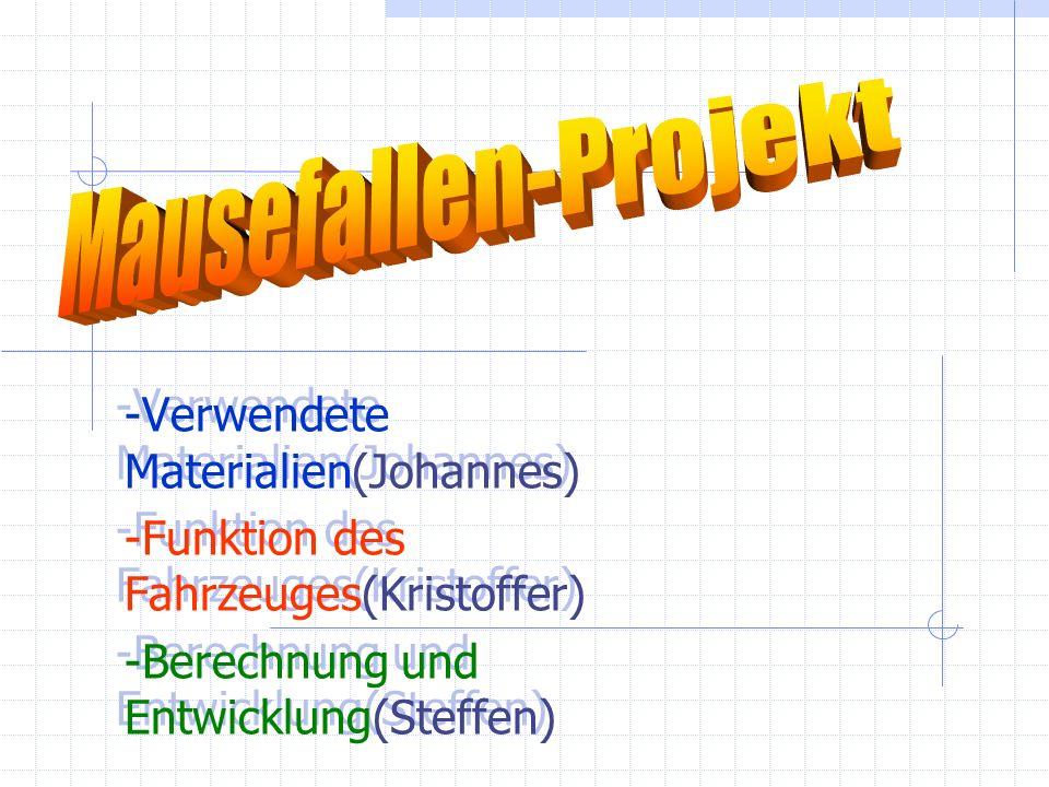 Mausefallen-Projekt -Verwendete Materialien(Johannes)