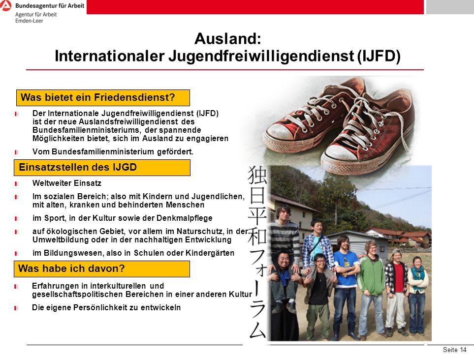 Ausland: Internationaler Jugendfreiwilligendienst (IJFD)