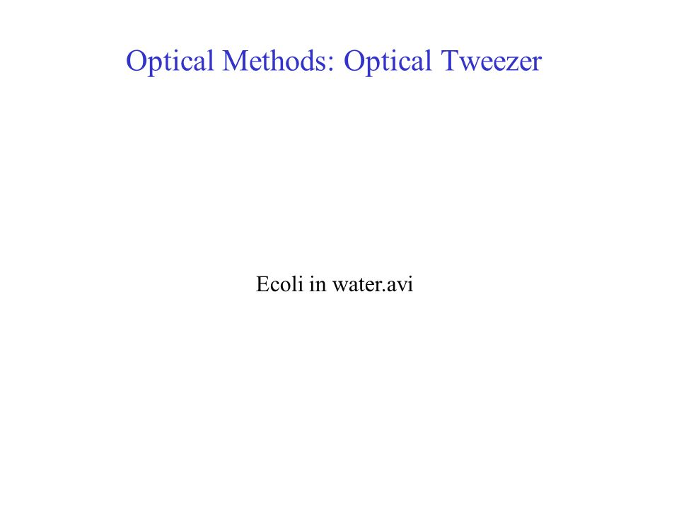 Optical Methods: Optical Tweezer